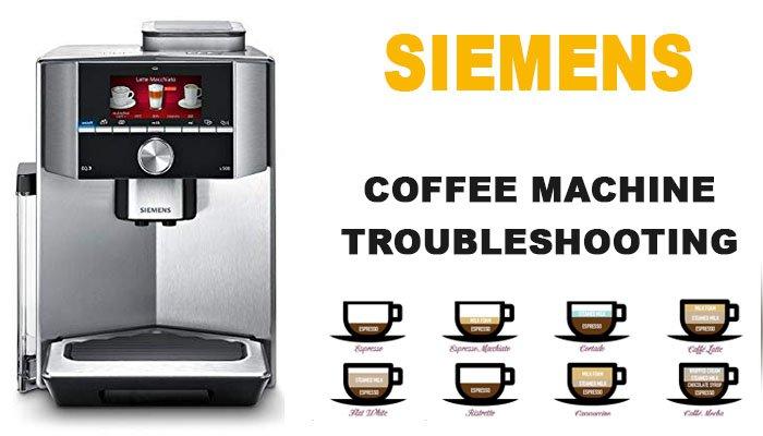 Siemens Coffee Machine Troubleshooting Siemens Is Not