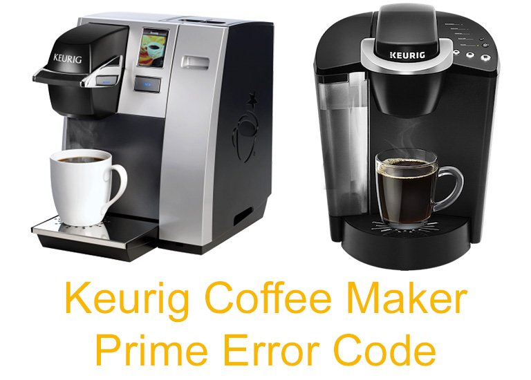 Keurig Coffee Maker Prime Error Code